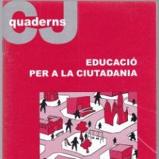 Libros de segunda mano: QUADERNS CRISTIANISME I JUSTICIA Nº 149 - EDUCACIO PER A LA CIUTADANIA - J GARCIA ROCA. Lote 171335578