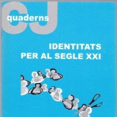 Libros de segunda mano: QUADERNS CRISTIANISME I JUSTICIA Nº 147 - IDENTITATS PER AL SEGLE XXI - J CARRERA I CARRERA. Lote 171335777