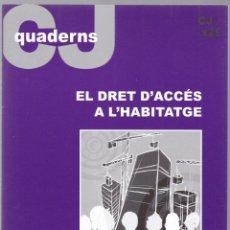 Libros de segunda mano: QUADERNS CRISTIANISME I JUSTICIA Nº 144 - EL DRET D'ACCES A L'HABITATGE - E R BARTLETT CASTELLA. Lote 171336188