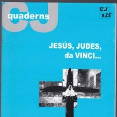 Libros de segunda mano: QUADERNS CRISTIANISME I JUSTICIA Nº 142 - JESUS JUDES DA VINCI - XAVIER ALEGRE. Lote 171336399
