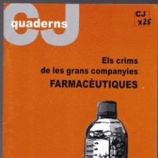Libros de segunda mano: QUADERNS CRISTIANISME I JUSTICIA Nº 141 - ELS CRIMS DE GRANS COMPANYES FARMACEUTIQUES - T FORCADES. Lote 171336518