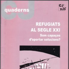 Libros de segunda mano: QUADERNS CRISTIANISME I JUSTICIA Nº 140 - REFUGIATS AL SEGLE XXI - LLUIS MAGRIÑÀ. Lote 171337210