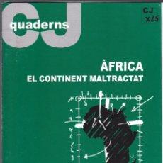 Libros de segunda mano: QUADERNS CRISTIANISME I JUSTICIA Nº 137 - ÀFRICA EL CONTINENT MALTRACTAT - O MATEOS MARTIN. Lote 171337767