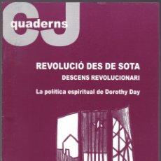 Libros de segunda mano: QUADERNS CRISTIANISME I JUSTICIA Nº 136 - REVOLUCIO DES DE SOTA - DANIEL IZUZQUIZA. Lote 171338008