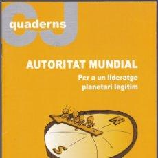 Libros de segunda mano: QUADERNS CRISTIANISME I JUSTICIA Nº 134 - AUTORITAT MUNDIAL - TONI COMÍN I OLIVERES. Lote 171338097