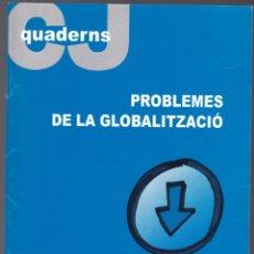 Libros de segunda mano: QUADERNS CRISTIANISME I JUSTICIA Nº 135 - PROBLEMES DE LA GLOBALITZACIO - LUIS DE SEBASTIAN. Lote 171338174