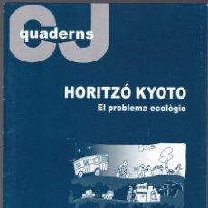 Libros de segunda mano: QUADERNS CRISTIANISME I JUSTICIA Nº 133 - HORITZO KYOTO ECOLOGIC - CARRERA I CARRERA - GONZALEZ FAUS. Lote 171338279