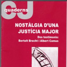 Libros de segunda mano: QUADERNS CRISTIANISME I JUSTICIA Nº 132 - NOSTALGIA D'UNA JUSTICIA MAJOR - ANTONI BLANCH. Lote 171338369