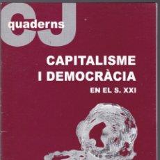 Libros de segunda mano: QUADERNS CRISTIANISME I JUSTICIA Nº 99 - CAPITALISME I DEMOCRACIA SEGLE XXI - LUIS DE SEBASTIAN. Lote 171338694