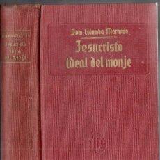 Libros de segunda mano: DOM COLUMBA MARMIÓN : JESUCRISTO IDEAL DEL MONJE (LITÚRGICA ESPAÑOLA, 1949). Lote 171384333
