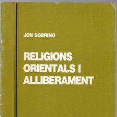 Livros em segunda mão: QUADERNS CRISTIANISME I JUSTICIA Nº 25 - RELIGIONS ORIENTALS I ALLIBERAMENT - JON SOBRINO. Lote 171397827