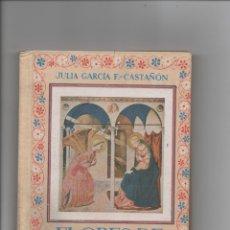 Libros de segunda mano: FLORES DE SANTIDAD. JULIA GARCÍA F.-CASTAÑÓN.. Lote 171421072