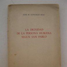 Libros de segunda mano: LA DIGNIDAD DE LA PERSONA HUMANA SEGÚN SAN PABLO - JOSÉ M. GONZÁLEZ RUIZ - INS. LEÓN XIII - AÑO 1956. Lote 171434038