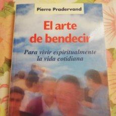 Libros de segunda mano: EL ARTE DE BENDECIR. PARA VIVIR ESPIRITUALMENTE LA VIDA COTIDIANA (PIERRE PRADERVAND) SAL TERRAE. Lote 171453320