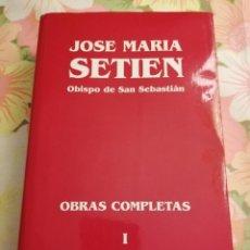 Libros de segunda mano: JOSE MARIA SETIEN. OBISPO DE SAN SEBASTIÁN. OBRAS COMPLETAS I. DIOS: POLÍTICA - PAZ. Lote 171453587