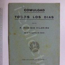 Libros de segunda mano: COMULGAD TODOS LOS DÍAS. REMIGIO VILARIÑO. . Lote 171479932