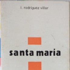 Libros de segunda mano: SANTA MARIA. Lote 171491684
