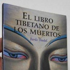 Libros de segunda mano: EL LIBRO TIBETANO DE LOS MUERTOS - BARDO THODOL. Lote 171525328