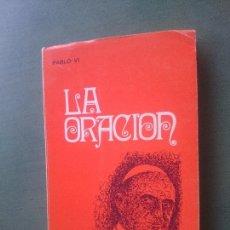 Libros de segunda mano: LA ORACION PABLO VI. Lote 171546073
