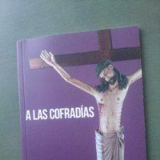 Libros de segunda mano: LAS COFRADIAS-ANTONIO CAÑIZARES LLOVERA. Lote 171546204