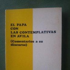 Libros de segunda mano: EL PAPA CON LAS CONTEMPLATIVAS EN AVILA. Lote 171546450
