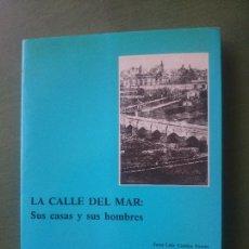 Libros de segunda mano: LA CALLE DEL MAR,SUS CASAS Y SUS HOMBRES-VALENCIA 1985. Lote 171546579
