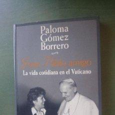 Libros de segunda mano: JUAN PABLO,AMIGO-PALOMA GOMEZ BORRERO. Lote 171628393
