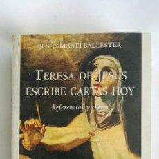 Libros de segunda mano: TERESA DE JESUS ESCRIBE CARTAS HOY. Lote 171644853