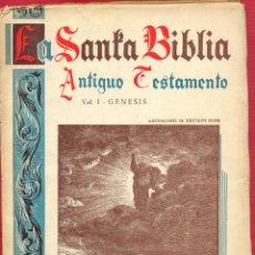 Libros de segunda mano: LA SANTA BIBLIA ANTIGUO TESTAMENTO. VOL I GENESIS ED. LUIS URIARTE. PAGINAS 104 LR5435. Lote 171665978