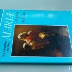 Libros de segunda mano: MARIA PALABRAS Y SILENCIOS/ JUSTO Y RAFAEL MARÍA LOPEZ - MELÚS/ F305. Lote 171691619