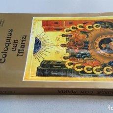 Libros de segunda mano: COLOQUIOS CON MARIA/ RAFAEL Mª LOPEZ MELUS/ F305. Lote 171692028