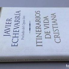 Libros de segunda mano: ITINERARIOS DE VIDA CRISTIANA/ JAVIER ECHEVARRIA/ F305. Lote 171693457