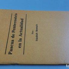 Libros de segunda mano: PASCUA DE PENTECOSTES EN LA ACTUALIDAD/ FIEDRICH BENESCH/ F305. Lote 171694017