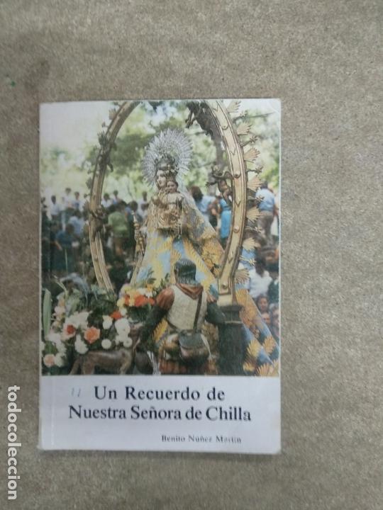 UN RECUERDO DE NUESTRA SEÑORA DE CHILLA - BENITO NUÑEZ MARTIN (Libros de Segunda Mano - Religión)