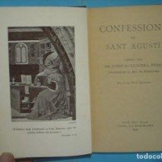 Libros de segunda mano: CONFESSIONS DE SANT AGUSTI - VERSIO DEL DR. JOSEP Mª LLOVERA - LLUIS GILI EDITOR, 1931 (TAPA DURA). Lote 171698193