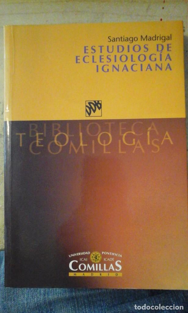 ESTUDIOS DE ECLESIOLOGÍA IGNACIANA (MADRID, 2002) (Libros de Segunda Mano - Religión)