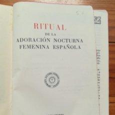 Libros de segunda mano: RITUAL DE LA ADORACIÓN NOCTURNA FEMENINA 1958. Lote 171703587