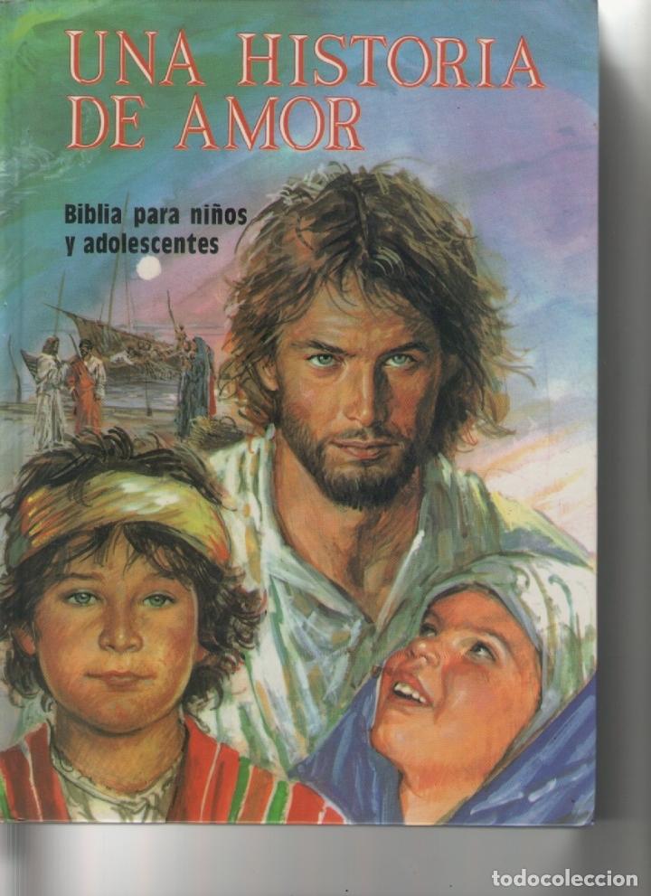 UNA HISTORIA DE AMOR-BIBLIA PARA NIÑOS Y ADOLESCENTES-E.D.SAN PABLO-AÑO 1987-CON ILUSTRACIONES (Libros de Segunda Mano - Religión)