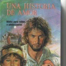 Libros de segunda mano: UNA HISTORIA DE AMOR-BIBLIA PARA NIÑOS Y ADOLESCENTES-E.D.SAN PABLO-AÑO 1987-CON ILUSTRACIONES . Lote 171707004