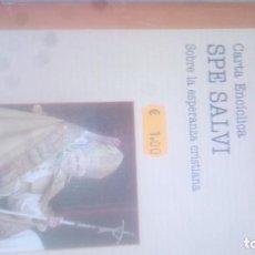 Libros de segunda mano: SPE SALVI CARTA ENCICLICA SOBRE LA ESPERANZA CRISTIANA, BENEDICTO XVI ED. PALABRA. Lote 171719830