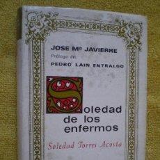 Libros de segunda mano: BAC SOLEDAD DE LOS ENFERMOS. TORRES ACOSTA. JOSÉ Mª JAVIERRE. B. A. C. 296. Lote 171768375