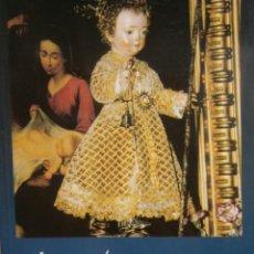Libros de segunda mano: NIÑO JESUS MILAGROSO BREVE HISTORIA JOSE LOPEZ EL BOTICARIO 2002 . Lote 171827914