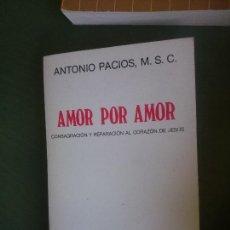Libros de segunda mano: AMOR POR AMOR-ANTONIO PALACIOS,M.S.C.. Lote 171987684