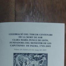 Libros de segunda mano: CELEBRACIÓ DEL TERCER CENTENARI DE LA MORT DE SOR CLARA MARIA PONCE DE LEÓN FUNDADORA DEL ..... Lote 171989155