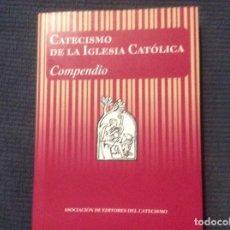 Libros de segunda mano: CATECISMO DE LA IGLESIA CATOLICA - COMPENDIO - ASOCIACION EDITORES CATECISMO. Lote 172026194