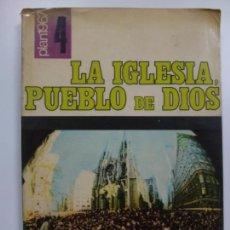 Libros de segunda mano: LA IGLESIA, PUEBLO DE DIOS. TEXTOS PARA LA ENSEÑANZA DE LA RELIGIÓN. . Lote 172063825