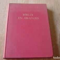 Libros de segunda mano: BÍBLIA EN IMATGES. PRÒLEG AURELI M. ESCARRÉ. ED. HERDER 1957. Lote 172077492