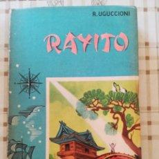 Libros de segunda mano: RAYITO. RELATO MISIONAL - R. UGUCCIONI. Lote 172172439