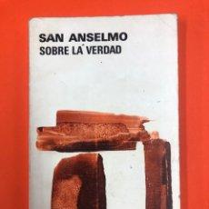 Libros de segunda mano: SAN ANSELMO SOBRE LA VERDAD - AGUILAR 1ª EDICION 1978. Lote 172177562