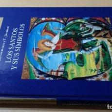 Libros de segunda mano: LOS SANTOS Y SUS SIMBOLOS - B DES GRAVIERS Y T JACOMET - FOLIO/ TEXTO 33. Lote 172251715